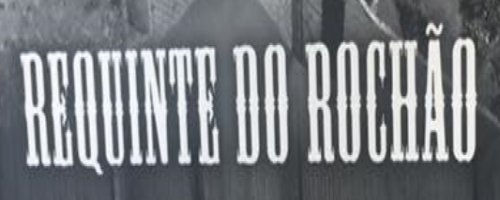 Requinte do Rochão